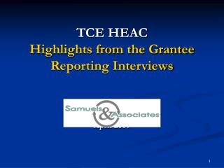 TCE HEAC Highlights from the Grantee Reporting Interviews April 2007