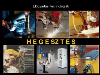 El őgyártási technológiák