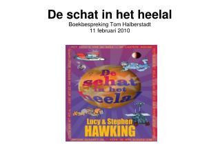 De schat in het heelal Boekbespreking Tom Halberstadt 11 februari 2010