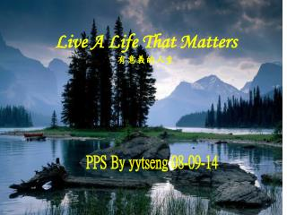 Live A Life That Matters  有意義的 人生