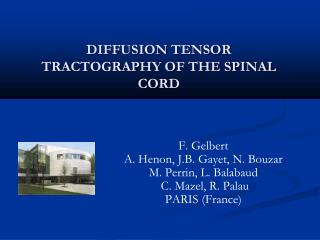 DIFFUSION TENSOR TRACTOGRAPHY OF THE SPINAL CORD