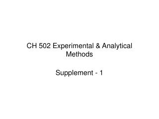 CH 502 Experimental  Analytical Methods