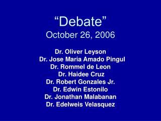 """""""Debate"""" October 26, 2006"""