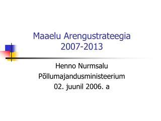 Maaelu Arengustrateegia  2007-2013