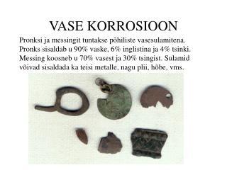 VASE KORROSIOON
