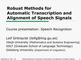 Robust Methods for Automatic Transcription and Alignment of Speech Signals