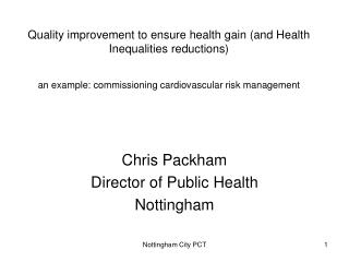 Chris Packham Director of Public Health  Nottingham