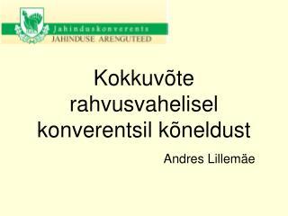 Kokkuvõte rahvusvahelisel              konverentsil kõneldust Andres Lillemäe