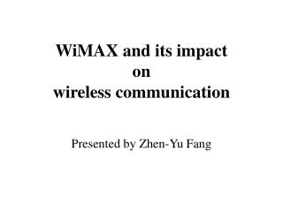WiMAX and its impact  on  wireless communication