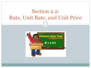Section 2.2: Rate, Unit Rate, and Unit Price