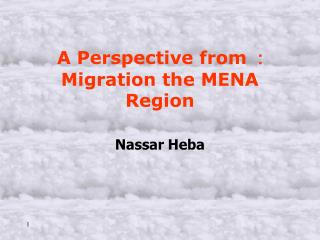 A Perspective from  :  Migration the MENA Region