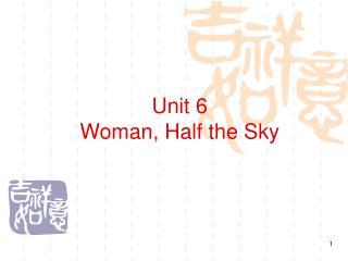 Unit 6 Woman, Half the Sky