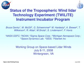 Working Group on Space-based Lidar Winds July 8-11, 2008 Wintergreen, VA