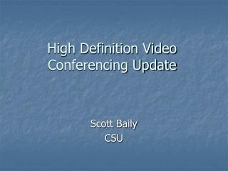 High Definition Video Conferencing Update