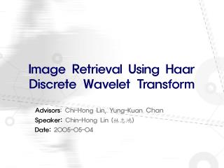 Image Retrieval Using Haar  Discrete Wavelet Transform