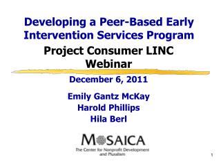 Project Consumer LINC Webinar December 6, 2011 Emily Gantz McKay Harold Phillips Hila Berl