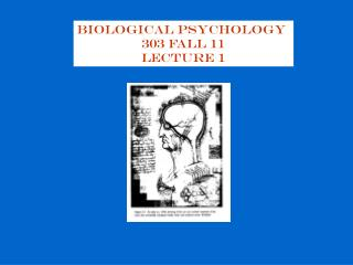Biological Psychology  303 Fall 11 Lecture 1