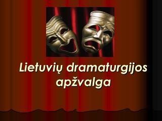 Lietuvi ų dramaturgijos apžvalga