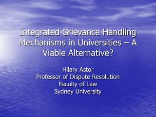 Integrated Grievance Handling Mechanisms in Universities � A Viable Alternative?