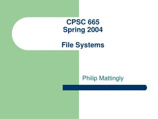 CPSC 665  Spring 2004 File Systems