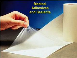 Medical Adhesives and Sealants