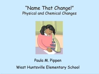 Name That Change  Physical and Chemical Changes