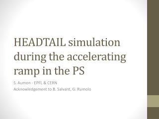 HEADTAIL simulation during the accelerating ramp in the PS
