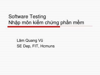 Software Testing Nhập môn kiểm chứng phần mềm
