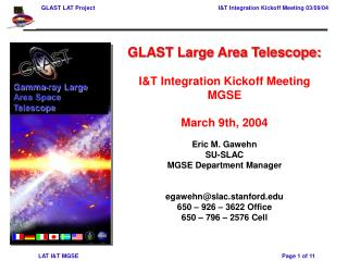 GLAST Large Area Telescope:  I&T Integration Kickoff Meeting  MGSE March 9th, 2004 Eric M. Gawehn