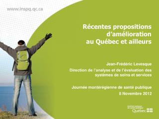 Récentes propositions d'amélioration  au Québec et ailleurs