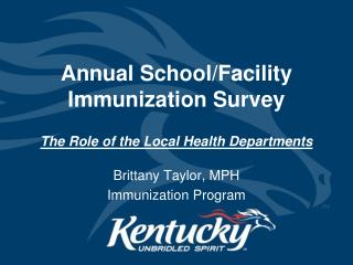 Annual School/Facility Immunization Survey  The Role of the Local Health Departments
