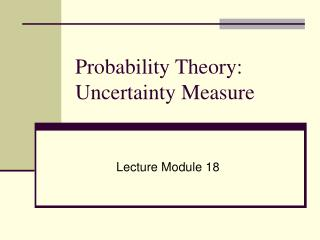 Probability Theory: Uncertainty Measure