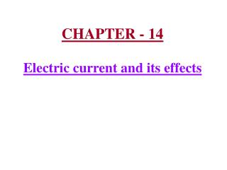 CHAPTER - 14  Electric current and its effects