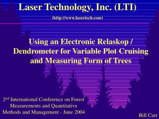 Using an Electronic Relaskop / Dendrometer for Variable Plot Cruising and Measuring Form of Trees