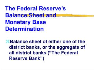 The Federal Reserve's Balance Sheet and Monetary Base Determination