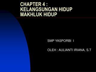 CHAPTER 4 : KELANGSUNGAN HIDUP MAKHLUK HIDUP