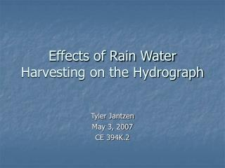 Effects of Rain Water Harvesting on the Hydrograph