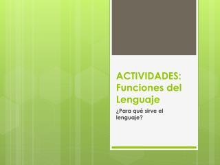 ACTIVIDADES: Funciones del Lenguaje