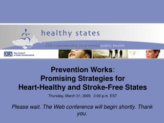 Prevention Works : Promising Strategies for  Heart-Healthy and Stroke-Free States