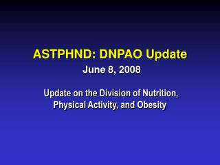 ASTPHND: DNPAO Update June 8, 2008