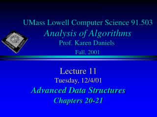 UMass Lowell Computer Science 91.503 Analysis of Algorithms Prof. Karen Daniels Fall, 2001
