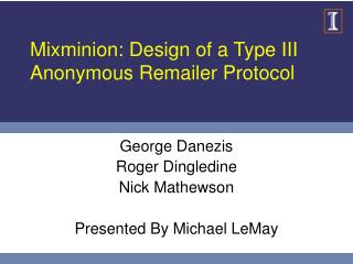 Mixminion: Design of a Type III Anonymous Remailer Protocol