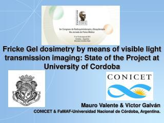 Mauro Valente & Victor Galván CONICET & FaMAF-Universidad Nacional de Córdoba, Argentina.