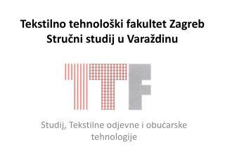 Tekstilno tehnolo�ki fakultet Zagreb Stru?ni studij u Vara�dinu