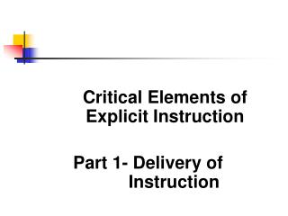 Critical Elements of Explicit Instruction   Part 1- Delivery of   Instruction