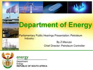 Parliamentary Public Hearings Presentation: Petroleum       Industry :