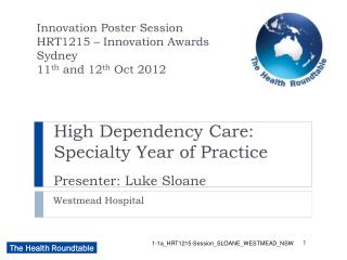 High Dependency Care: Specialty Year of Practice Presenter: Luke Sloane