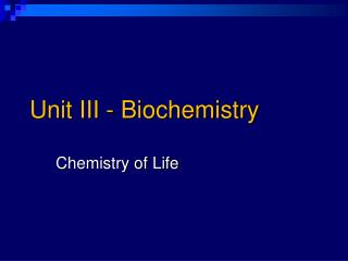 Unit III - Biochemistry