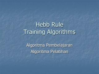 Hebb Rule Training Algorithms