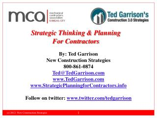 By: Ted Garrison New Construction Strategies 800-861-0874 Ted@TedGarrison TedGarrison